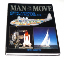 Man on the Move.Great Journeys by Land, Sea and Air. (Hawkes 1992)